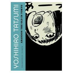 YOSHIHIRO TATSUMI ABANDON THE OLD IN TOKYO GN