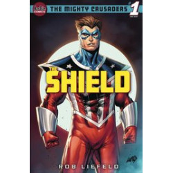 MIGHTY CRUSADERS ONE SHOT 1 THE SHIELD CVR A ROB LIEFELD