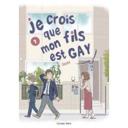JE CROIS QUE MON FILS EST GAY TOME 1
