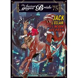 JACK L'ECLAIR ET L'INCIDENT DES FEES T03 - PSAUME 75 THE ANCIENT MAGUS BRIDE - VOL03