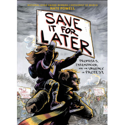 SAVE IT FOR LATER PROMISES PARENTHOOD AND THE URGENCY OF PROTEST HC