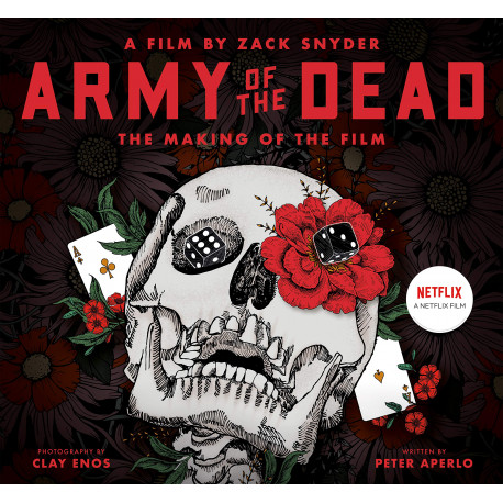 Army of the Dead A Film by Zack Snyder The Making of