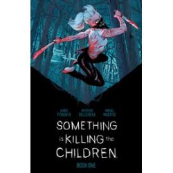 SOMETHING IS KILLING CHILDREN DLX ED HC BOOK 1