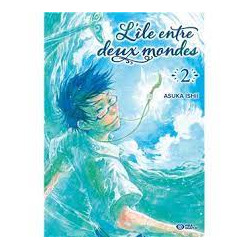 L'ILE ENTRE DEUX MONDES T02