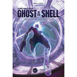 PLONGEE DANS LE RESEAU GHOST IN THE SHELL - CREATION-UNIVERS-DECRYPTAGE