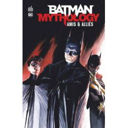 BATMAN MYTHOLOGY : AMIS & ALLIES