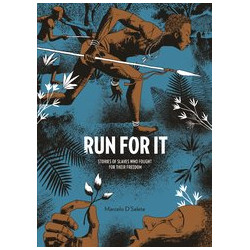 RUN FOR IT HC SLAVES WHO FOUGHT FOR THEIR FREEDOM