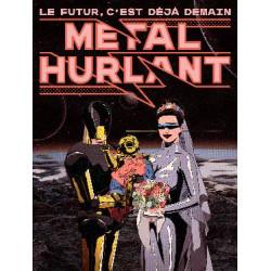 METAL HURLANT - LE FUTUR C'EST DEJA DEMAIN