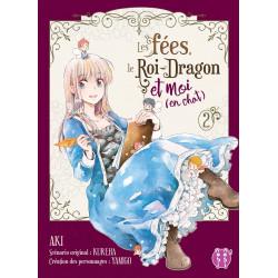 LES FEES, LE ROI-DRAGON ET MOI (EN CHAT) T02