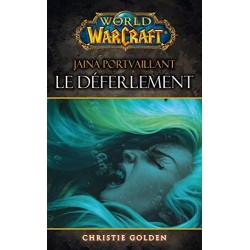 WORLD OF WARCRAFT : LE DEFERLEMENT