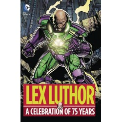 LEX LUTHOR A CELEBRATION OF 75 YEARS HC