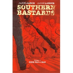 SOUTHERN BASTARDS VOL.1 HERE WAS A MAN
