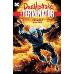DEATHSTROKE THE TERMINATOR VOL.3 NUCLEAR WINTER