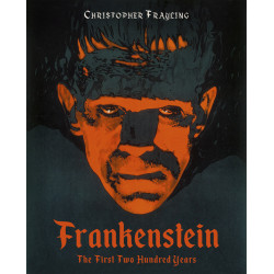 FRANKENSTEIN THE TWO HUNDRED YEARS /ANGLAIS
