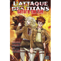 L'ATTAQUE DES TITANS - BEFORE THE FALL T05