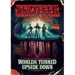 STRANGER THINGS WORLDS TURNED UPSIDE DOWN OFFICIAL COMPANION