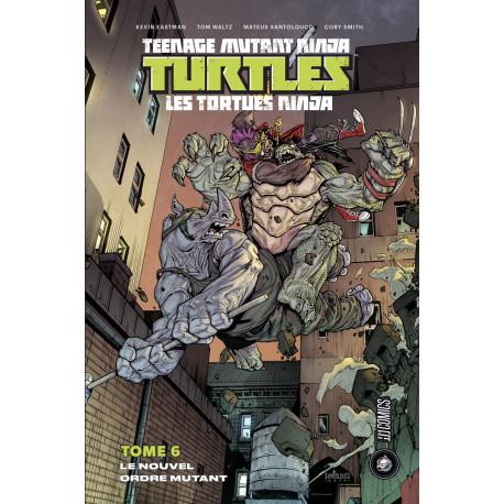 LES TORTUES NINJA - TMNT, T6 : LE NOUVEL ORDRE MUTANT