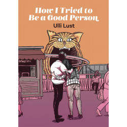 HOW I TRIED TO BE A GOOD PERSON HC ULLI LUST