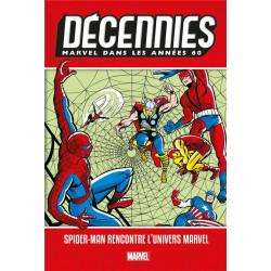 DECENNIES: MARVEL DANS LES ANNEES 60 - SPIDER-MAN RENCONTRE L'UNIVERS MARVEL